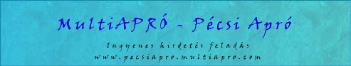MultiAPR�- P�csi Apr�-Ingyenes apr�hirdet�sek